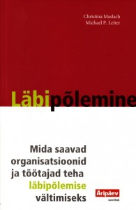 LÄBIPÕLEMINE - LEITER MICHAEL P., MASLACH CHRISTINA